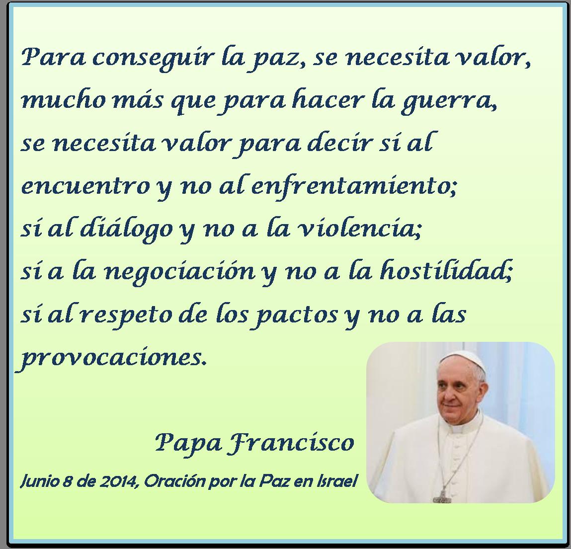 Para Conseguir La Paz Se Necesita Valor Frase Papa Francisco